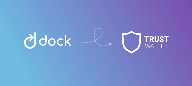 Trust Wallet Now Supports Dock
